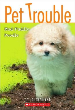 Mud-Puddle Poodle (Pet Trouble Series #3)