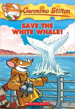 Save the White Whale! (Geronimo Stilton Series #45)