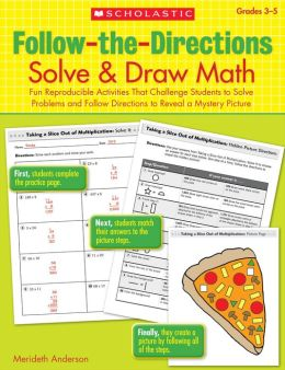 Follow-the-Directions: Solve & Draw Math (3-5): Fun Reproducible Activities That Challenge Students to Solve Problems and Follow Directions to Reveal a Mystery Picture