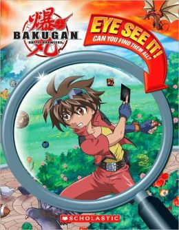 Eye See It! (Bakugan Battle Brawlers Series)