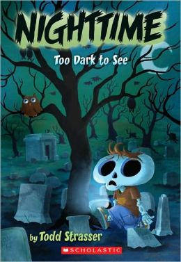 Too Dark To See (Nighttime Series)