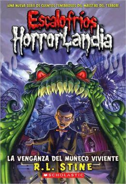 La venganza del muneco viviente (Escalofrios HorrorLandia Series #1)