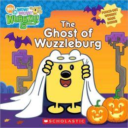 Ghost of Wuzzleburg (Wow! Wow! Wubbzy Series)