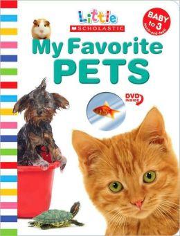 My Favorite Pets (Little Scholastic Series)