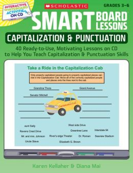 SMART Board Lessons: Capitalization & Punctuation: 40 Ready-to-Use, Motivating Lessons on CD to Help You Teach Capitalization & Punctuation Skills
