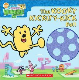 The Kooky Kickity-Kick Ball (Wow! Wow! Wubbzy! Series)