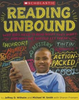 Reading Unbound: Why Kids Need to Read What They Want - and Why We Should Let Them