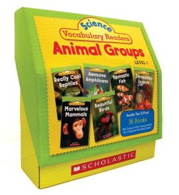 Science Vocabulary Readers Set: Animal Groups: Exciting Nonfiction Books That Build Kids' Vocabularies Includes 36 Books (Six copies of six 16-page titles) Plus a Complete Teaching Guide Book Topics: Mammals, Birds, Reptiles, Amphibians, Fish, Insects