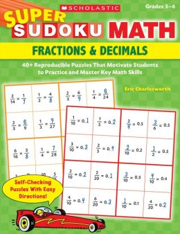 Super Sudoku Math: Fractions & Decimals: 40+ Reproducible Puzzles That Motivate Students to Practice and Master Key Math Skills