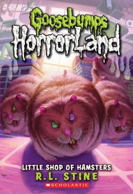 Little Shop Of Hamsters (Goosebumps Horrorland Series)