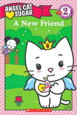 A New Friend (Angel Cat Sugar Series)