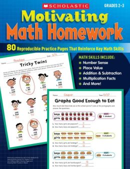 Motivating Math Homework: 80 Reproducible Practice Pages That Reinforce Key Math Skills