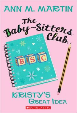 Kristy's Great Idea (The Baby-Sitters Club Series #1)