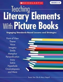 Teaching Literary Elements With Picture Books: Engaging, Standards-Based Lessons and Strategies (PagePerfect NOOK Book)