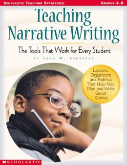 Teaching Narrative Writing: The Tools That Work for Every Student (PagePerfect NOOK Book)
