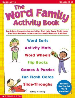 The Word Family Activity Book: Fun & Easy Reproducible Activities That Help Every Child Learn Key Word Patterns to Become Successful Readers & Writers (PagePerfect NOOK Book)