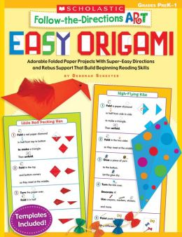 Follow-the-Directions Art: Easy Origami: Adorable Folded Paper Projects With Super-Easy Directions and Rebus Support That Build Beginning Reading Skills (PagePerfect NOOK Book)