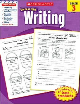 Scholastic Success with Writing, Grade 3 Scholastic