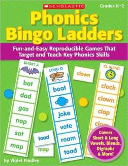 Phonics Bingo Ladders: Fun-and-Easy Reproducible Games That Target and Teach Key Phonics Skills