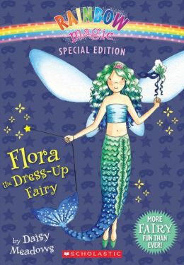 Flora the Dress-Up Fairy (Rainbow Magic Series: Special Edition)