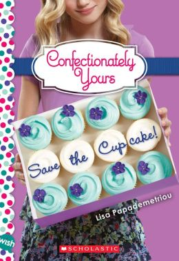Save the Cupcake! (Confectionately Yours Series #1)