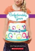Book Cover Image. Title: Confectionately Yours #4:  Something New, Author: Lisa Papademetriou