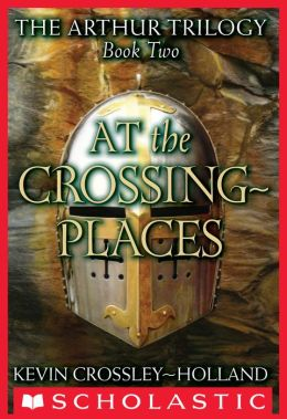 At the Crossing-Places (Arthur Trilogy #2)