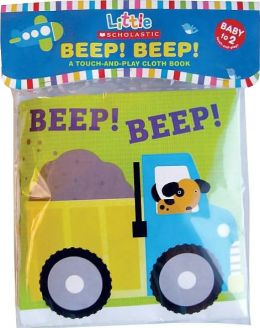 Beep! Beep!: A Touch-and-Play Cloth Book