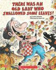 Book Cover Image. Title: There Was An Old Lady Who Swallowed Some Leaves!, Author: Lucille Colandro