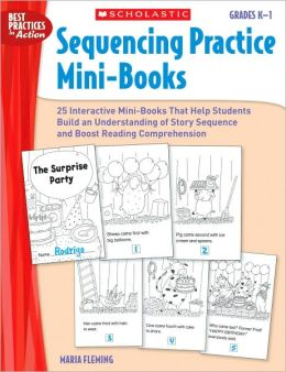 Sequencing Practice Mini-Books: Grades K-1: 25 Interactive Mini-Books That Help Students Build an Understanding of Story Sequence and Boost Reading Comprehension