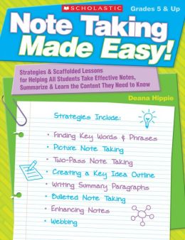 Note Taking Made Easy!: Strategies & Scaffolded Lessons for Helping All Students Take Effective Notes, Summarize & Learn the Content They Need to Know (PagePerfect NOOK Book)