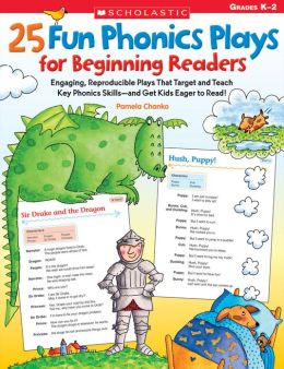25 Fun Phonics Plays for Beginning Readers: Engaging, Reproducible Plays That Target and Teach Key Phonics Skills--and Get Kids Eager to Read! (PagePerfect NOOK Book)
