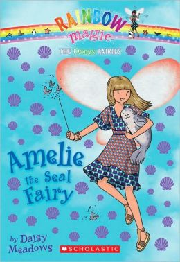 Amelie the Seal Fairy (Ocean Fairies Series #2)