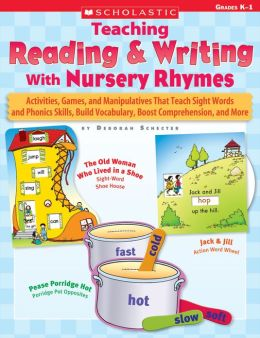 Teaching Reading & Writing With Nursery Rhymes: Activities, Games, and Manipulatives That Teach Sight Words and Phonics Skills, Build Vocabulary, Boost Comprehension, and More (PagePerfect NOOK Book)