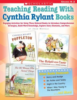Teaching Reading With Cynthia Rylant Books: Engaging Activities for Using These Beloved Books to Introduce Comprehension Strategies, Build Word Knowledge, Explore Story Elements, and More (PagePerfect NOOK Book)