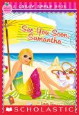 Book Cover Image. Title: See You Soon, Samantha (Candy Apple Series), Author: Lara Bergen