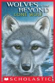 Book Cover Image. Title: Lone Wolf (Wolves of the Beyond Series #1), Author: Kathryn Lasky