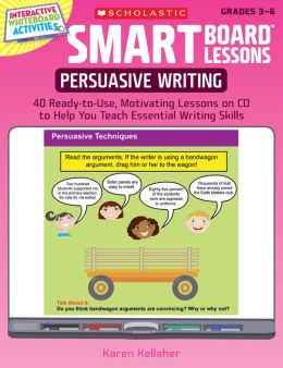 Persuasive Writing: 40 Ready-to-Use, Motivating Lessons on CD to Help You Teach Essential Writing Skills
