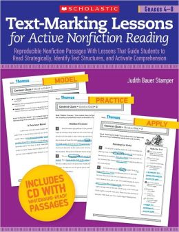 Text-Marking Lessons for Active Nonfiction Reading (Grades 4-8): Reproducible Nonfiction Passages With Lessons That Guide Students to Read Strategically, Identify Text Structures, and Activate Comprehension