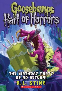 The Birthday Party of No Return (Goosebumps Hall of Horrors Series #6)