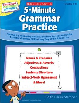 Interactive Whiteboard Activities on CD: 5-Minute Grammar Practice: 180 Quick & Motivating Activities Students Can Use to Practice Essential Grammar Skills-Every Day of the School Year