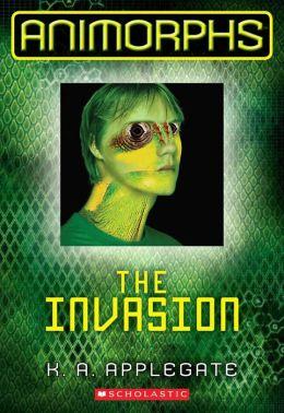 The Invasion (Animorphs Series #1)