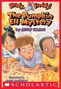 The Pumpkin Elf Mystery (Ready, Freddy! Series #11)