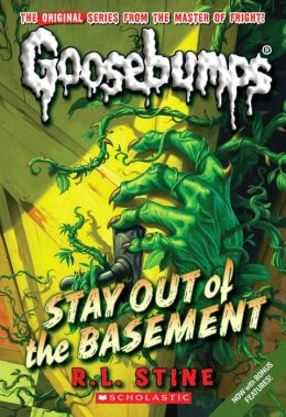 Stay Out of the Basement (Classic Goosebumps Series #22)