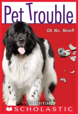 Oh No, Newf! (Pet Trouble Series #5)