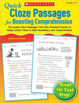 Quick Cloze Passages for Boosting Comprehension: 40 Leveled Cloze Passages That Give Students Practice in Using Context Clues to Build Vocabulary and Comprehension