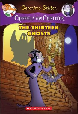 The Thirteen Ghosts (Creepella Von Cacklefur Series #1)