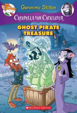 Ghost Pirate Treasure (Creepella Von Cacklefur Series #3)