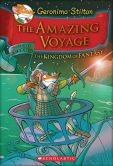 The Amazing Voyage (Geronimo Stilton: The Kingdom of Fantasy Series #3)