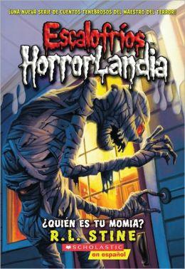 Quien Es Tu Momia? (Escalofrios HorrorLandia Series #6)